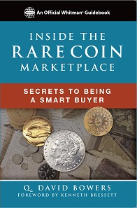 David Bowers, Inside the Rare Coin Market: Secrets to Being a Smart Buyer. Foreword by Kenneth Bressett. Whitman Publishing, Atlanta / GA, 2017. ISBN 978-0794845254. Retail: $14.95.