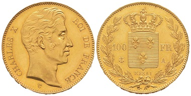 Nr. 678: Frankreich. Charles X., 1824-1830. Probe zu 100 Francs in Gold, undatiert (1830), Paris, von Tiolier. Äußerst selten. Vorzüglich. Taxe: 50.000,- Euro.