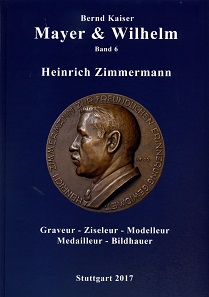 Bernd Kaiser, Mayer & Wilhelm Band 6: Heinrich Zimmermann. Graveur – Ziseleur - Modelleur - Medailleur - Bildhauer. Eigenverlag Bernd Kaiser, Fellbach 2017. 160 S., durchgängig farbig illustriert. 21,5 x 30,2 cm. ISBN: 978-3-00-056852-7. 36 Euro.