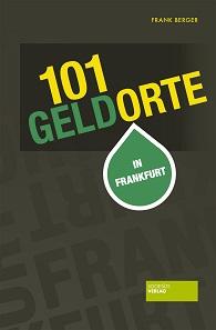 Frank Berger, 101 Geldort in Frankfurt. Societäts-Verlag, Frankfurt 2016. 215 S., durchgehend farbige Abbildungen, Paperback, 12,5 x 19 cm. ISBN: 978-3-95542-186-1. 12,80 Euro.