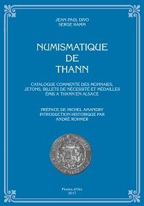 Jean-Paul Divo, Serge Hamm, Numismatique de Thann. 16,5 x 23 cm, Hardcover. 172 S. mit zahlreichen Abb. ISBN: 9782849606193. 55 Euro zzgl. Versandkosten.