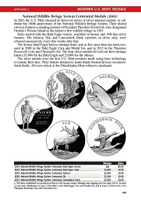 Red Book 2019, p. 449. Modern US Mint medals such as the National Wildlife Refuge System centennial medals.