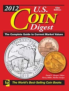 David C. Harpe, Harry Miller, 2012 U.S. Coin Digest, Krause Publications, Iola 10th edition 2012, ISBN 9781440215872 (hardcover), $ 17.99, 320 pages, 1,700 color + 200 b&w photos.