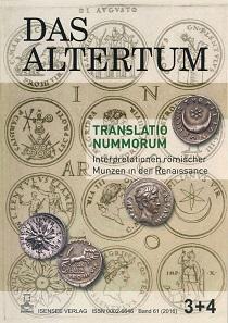 Ulrike Peter (Hrsg.), Translatio Nummorum. Interpretation römischer Münzen in der Renaissance. Das Altertum, Bd. 61 (2016) 3+4. 319 S. mit Abbildungen in Farbe und Schwarz/Weiß. 17,1 x 24 cm. Paperback. ISSN: 0002-6646.