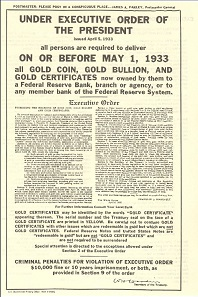 The US President banned the ownership of gold with Executive Order 6102 in 1933.