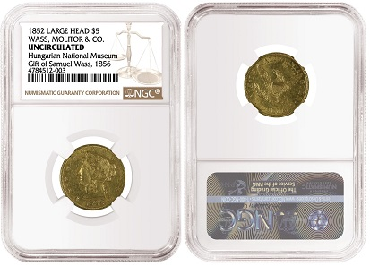 1852 Wass, Molitor & Co. Large Head $5, graded NGC Uncirculated.