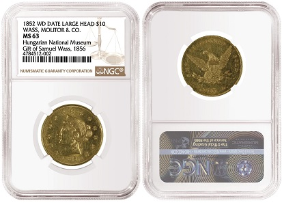 1852 Wass, Molitor & Co. Wide Date, Large Head $ 10, eingestuft mit NGC MS 63.