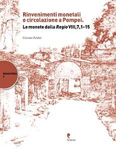 Giacomo Pardini, Rinvenimenti monetali e circolazione a Pompei. Le monete dalla Regio VIII,7,1-15. (Ergasteria 7) 2017. Paperback. 286 p. with many illustrations. ISBN 978-88-87744-77-4. 59,00 euros (plus shipping & handling).