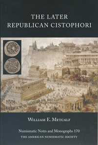 William E. Metcalf, The Later Republican Cistophori. Numismatic Notes and Monographs 170. The American Numismatic Society, New York 2017. 87 pp. und 86 b/w plates. Hardcover. 16 x 23,5 cm. ISBN: 978-0-89722-347-8. US$ 75 + shipping or 55 GBP.