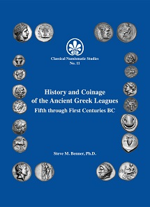 Steve M. Benner, History and Coinage of the Ancient Greek Leagues: Fifth through First Centuries BC. Classical Numismatic Studies 11. Classical Numismatic Group, Lancaster/London 2018. 191 pages, incl. illustrations. Hardcover. $75.