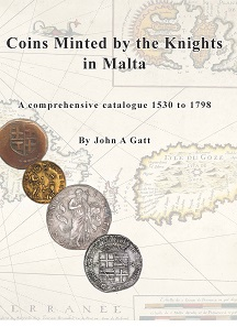 John Gatt, Coins Minted by the Knights in Malta. A comprehensive catalogue 1530 to 1798. Melbourne 2018. 427 pp., fully illustrated in color. Hardcover. 21.7 x 30.6 cm. ISBN: 978-0-646-98799-6. 200 euros plus shipping.