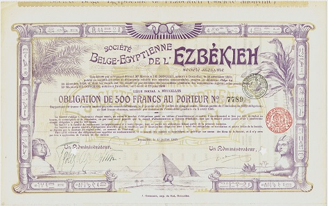Société Belge-Egyptienne de l'Ezbékieh. 500 Francs bond, Brussels, 1905. Founded in 1899 with Belgian capital, the company was a real estate developer in and around Cairo. Hieroglyphs can be found on this certificate along all borders of the design.