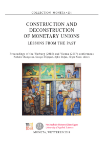 Nathalie Champroux, Georges Depeyrot, Aykiz Dogan, Jürgen Nautz (edd.), Construction and Deconstruction of Monetary Unions. Lessons from the Past. Proceedings of the Warburg (2015) and Vienna (2017) conferences, MONETA 201. Wetteren 2018. 228 pp., ISBN 978-94-91384-69-1. 70 euros.