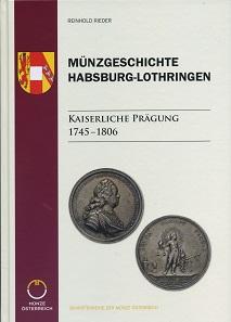 Reinhold Rieder, Münzgeschichte Habsburg-Lothringen. Kaiserliche Prägung 1745-1806. Battenberg Gietl Verlag, Regenstauf 2018. 347 S. Abbildungen in Farbe. Hardcover. 21,35 x 30,3 cm. ISBN: 978-3-86646-157-4. 69 Euro.