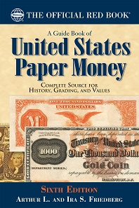 Arthur L. and Ira S. Friedberg, A Guide Book of United States Paper Money, 6th edition, Whitman Publishing, Atlanta (GE), 2018. Softcover, 416 pages, fully illustrated in color, 6 x 9 inches. ISBN 978-0794846350. $24.95.