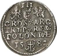 No. 2435: POLAND. Stephen Bathory (1576-1586). 3 gröscher 1582. Iger O.82.1 a (this specimen, R7). Kopicki -. Of utmost rarity, small die crack, VF. Estimate: 2,000 Euros, Hammer price: 18,000 Euros.