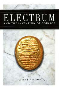 Joseph Linzalone, Electrum and the invention of coinage. Dennis McMillan Publications 2011. 246 S. mit farbigen Abb. ISBN 978-0-939767-62-5. Hardcover, Fadenbindung. 23,5x15,7 cm. $85,00.