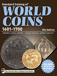 Tom Michael & George Cuhaj (ed.), Standard Catalog of World Coins 1601-1700. Krause Publishing, 5th edition, 1560 pages, 22,500 b/w illustrations. ISBN 9781440217043. Paperback. $85.00.