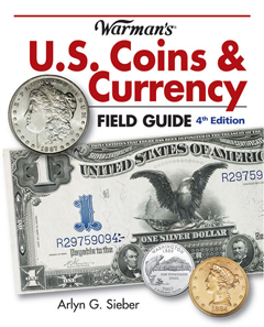 Arlyn G. Sieber, Warman's U.S. Coins & Currency Field Guide, 4th edition. Krause Publishing, Iola 2012, 512 pages, 500 colour photos. ISBN: 9781440216985. $14.99.