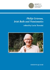 Lucia Travaini (ed.), Philip Grierson, Irish Bulls and Numismatics. Quasar 2011 122 pages. ISBN 978-88-7140-470-7. 18,00 euro.