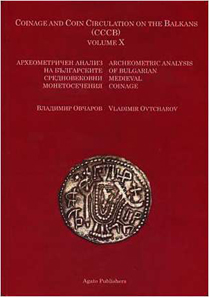 Vladimir Ovtcharov, Coinage and Coin Circulation on the Balkans, Archaeometric analysis of Bulgarian Medieval coinage vol 10, 2011, 88 pages, color montages and catalog. ISBN: 9789548761871. 15 Euro.