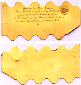A trial plate dated October 31, 1829 consisted of 22 carat of fine gold and 2 carats of alloy in the pound. These plates were used during the Trial of the Pyx.