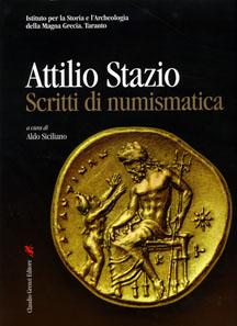Aldo Siciliano (ed.), Attilio Stazio. Scritti di numismatica. Claudio Grenzi Editore. Foggia 2011. 496 pp. 24 x 31 cm. 32 colour images, 63 black and white. ISBN: 978-88-8431-451-2. 80 euros.