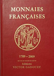 Pastrone, Francesco; Monnaies francaises 1789-2009. Editions Victor Gadoury, 19th Edition, 2009. 15 x 21 cm, hardbound, 448 p. with many black and white illustrations. French. ISBN 2-906602-34-5. 29 Euro.