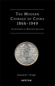 Richard N. J. Wright, The Modern Coinage of China 1866-1949. The Evidence in Western Archives, Spink, London 2012. 308 pages, illustrated throughout. GBP 45.