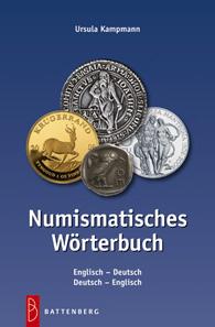 Ursula Kampmann, Numismatisches Wörterbuch. Englisch-Deutsch, Deutsch-Englisch, Battenberg Verlag, Regenstauf 2012. 112 S., 12,5 x 19 cm, Paperback. ISBN 978-3-86646-085-0. 9,90 Euro.