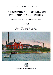 Documents and Studies on 19th c. Monetary History. Japan: Reports of the Imperial Mint (Osaka) IV. (37th-45th years of Meiji) (1904-1912), Moneta 152. 452 p., 21 x 29.7 cm. Price: 110 euros.
