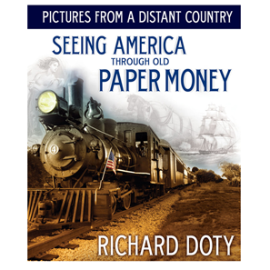Richard Doty, Pictures From a Distant Country. Seeing America Through Old Paper Money, Whitman Publishing, Atlanta (GE), 2013. 296 p. full color. Hardcover. ISBN 0794832555. Price: $24.95.