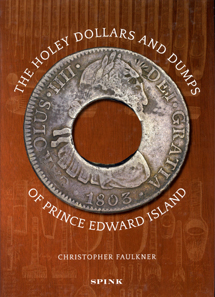 Christopher Faulkner, The Holey Dollars and Dumps of Prince Edward Island. Spink, London 2012. 382 S. durchgehend farbig bebildert. Leinen. Fadenbindung. 21,5 x 30,5 cm. ISBN 978-1-907427-18-3.